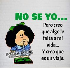 Mafalda Quotes, Spanish Quotes, Motivational Phrases, Messages, I Love You, Thoughts, Me Quotes, El Humor, Cartoon