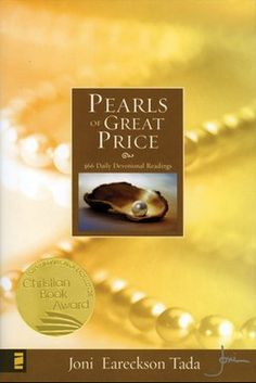 In the tradition of Joni's bestselling devotionals comes Pearls of Great Price. Joni reminds us that the real gems in life come from God. They are hidden beneath the surface of our circumstances, waiting for us to discover and claim them. In this devotional, we find 366 faith building pearls drawn from the depths of God's word. Includes illustrations by Joni.