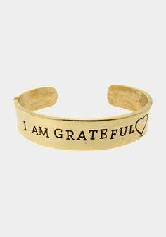 I Am Grateful Cuff. Such a wonderful reminder!