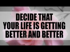 Abraham Hicks - Decide That Your Life is Getting Better and Better - YouTube