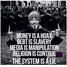 Money is a hoax. Debt is slavery. Media is manipulation. Religion is control. -- The system is a lie -- true gods is religion control? no wonder all world hasn't blown up yet! Illuminati, Refugees, V For Vendetta, Question Everything, Conspiracy Theories, Atheism, Anonymous, Decir No, Life Quotes