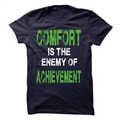 Comfort is the enemy of achievement  - #hoodies for teens #hoodie novios. BUY NOW => https://www.sunfrog.com/No-Category/Comfort-is-the-enemy-of-achievement-.html?68278
