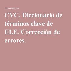 CVC. Diccionario de términos clave de ELE. Corrección de errores.