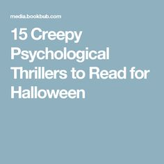 15 Creepy Psychological Thrillers to Read for Halloween