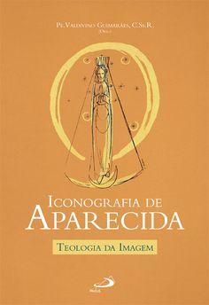 Capa e diagramação: Dhan de Oliveira (Anderson Daniel)  http://www.paulus.com.br/loja/iconografia-de-aparecida-teologia-da-imagem_p_4227.html