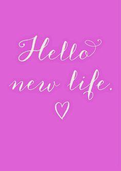 Hello New life
