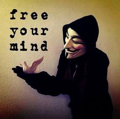 Free Your mind | Anonymous ART of Revolution INFOWARS.COM BECAUSE THERE'S A WAR ON FOR YOUR MIND