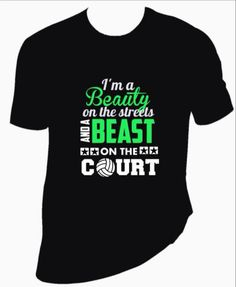 Free Shipping Custom Volleyball shirt. Look like a Beauty, play like a Beast. Custom Designs