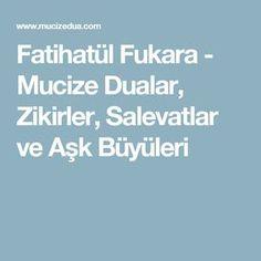Fatihatül Fukara - Mucize Dualar, Zikirler, Salevatlar ve Aşk Büyüleri