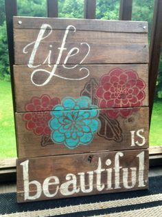 """Life is Beautiful"" wooden pallet wall hanging. Love it!"