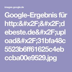 Google-Ergebnis für http://debeste.de/upload/31bfa48c5523b6ff61625c4ebccba00e9529.jpg