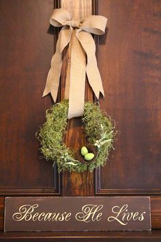 Because he lives.  Like the simple wreath.