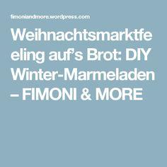 Weihnachtsmarktfeeling auf's Brot: DIY Winter-Marmeladen – FIMONI & MORE