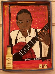 Robert Johnson -Dan Dalton Art   blues music art - folk blues art - outsider art - recycled art