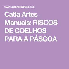 Catia Artes Manuais: RISCOS DE COELHOS PARA A PÁSCOA