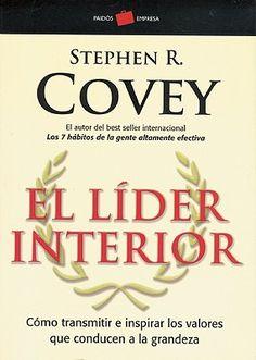 El lider Interior de Stephen Covey relata cómo implementar y transmitir los 7 hábitos como guía educativa.