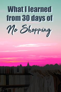 As a New Years Resolution, I tried a No Shopping Challenge for a month. Here's what I have learned, which things I don't buy anymore and why spent so much money on food. 30 Day, Money Saving Tips, Extra Money, Self Improvement, Personal Development, Frugal, Finance, About Me Blog, Challenges