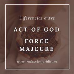 Diccionario de inglés jurídico: diferencias entre «Act of God» y «Force Majeure»
