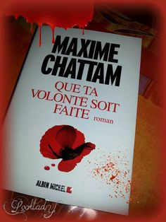 Que ta volonté soit faite de Maxime Chattam (Looklady Dakimis)