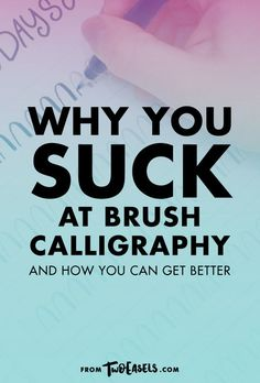 Why you suck at brush calligraphy