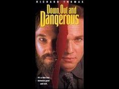 Down Out & Dangerous 1995 (Thriller) Richard Thomas - YouTube