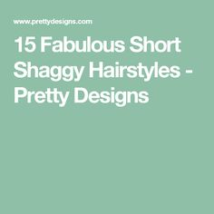 15 Fabulous Short Shaggy Hairstyles - Pretty Designs
