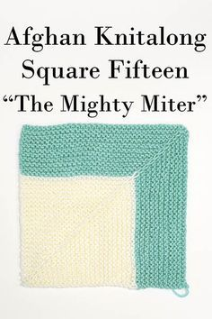 Free Universal Yarn Pattern : Afghan Knitalong Square 15 - The Mighty Miter