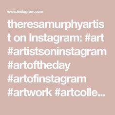 theresamurphyartist on Instagram: #art #artistsoninstagram #artoftheday #artofinstagram #artwork #artcollector #artist #artgallery #artlover #artstudio #artdaily… Flux Pavilion, Art Day, Lovers Art, Art Gallery, Artist, Artwork, Instagram, Art Museum, Work Of Art