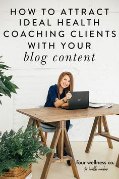 How to Attract Your Ideal Clients with Your Blog Content | Blogging for Beginners - I'm not just saying this because I've been a wellness blogger for many years, but: as a health coach (and particularly if you're an online health coach!), blogging is one of the very best things you can do to grow your audience and connect with new clients for your health coaching practice. Learn how here! Four Wellness Co. | Health Coaching Business Tips | Online Business Tips | Marketing Tips | How To Blog Business Help, Starting A Business, Online Business, Green Business, Best Home Office Desk, Health Coach, Extra Money, Hemp, Home Goods