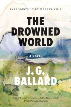 The Drowned World: A Novel (50th Anniversary) by J. G. Ballard, http://www.amazon.com/dp/0871403625/ref=cm_sw_r_pi_dp_sK0rrb0D8XRMW