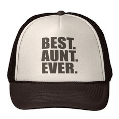 Best. Aunt. Ever. Mesh Hat from Zazzle.com