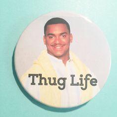 """Carlton Banks Fresh Prince of Bel Air """"Thug Life"""" Pin Mirror Magnet pinback button badge 2 1/4"""""""