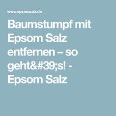 Baumstumpf mit Epsom Salz entfernen – so geht's! - Epsom Salz