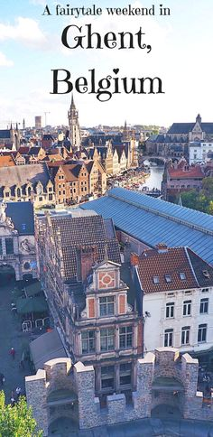 A two day guide to having the perfect weekend in Ghent, Belgium. This Belgian city has fairytale Flemish architecture, SO many sweet, delicious treats (Belgian waffles <3), a laid-back atmosphere and everyone cycles! Click to see the full Ghent destination guide and find out what you should do in Ghent.  Belgium travel | Belgian cities | Architecture | European cities | Europe trip | City guide