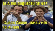"Dilma Rousseff desmascara ""Sérgio Cabral foi o melhor governador que o R..."