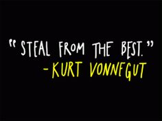 Austin Kleon says, everybody steals. But knowing what, where and how to steal requires talent.