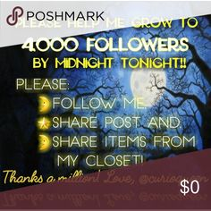Please help me get to 5,000 by midnight! I'm on the road to 10,000 Followers!  Tanks to my Posh Community, as of 9/30, I have 4,000 followers!  You guys rock!    Please help me get to 5,000 followers by midnight tonight!!  Thanks, again, for helping me grow!  Xoxo 💖🌞 Other