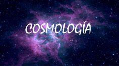 La Cosmología estudia todo lo relacionado con el universo: su origen, su forma, su tamaño, las leyes que lo rigen y los elementos que lo componen.