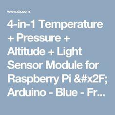 4-in-1 Temperature   Pressure   Altitude   Light Sensor Module for Raspberry Pi #x2F; Arduino - Blue - Free Shipping - DealExtreme