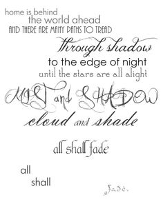 All shall fade … (Pippin's song while in service to Denethor, Steward of Gondor)