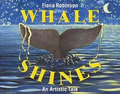 Books That Heal Kids: Book Review: Whale Shines - An Artistic Tale