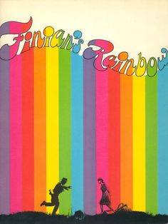 Finians Rainbow...Have done 2 producitons of Finian's Rainbow...One is high school & the other for WIllow's Theater, in Concord, 1979.