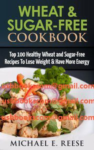 5110 Wheat & Sugar-Free Cookbook Top 100 Healthy Wheat and Sugar-Free Recipes To Lose Weight & Have More Energy | 相片擁有者 usbbookscom