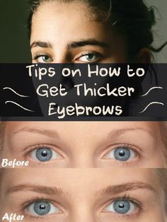 HOW TO GROW THICK EYEBROWS NATURALLY You Have Thin And Sparse - Get thicker eye brows naturally eyebrow growing tips