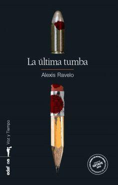 "Título: ""Última tumba"" (XVII Premio de Novela Negra Ciudad de Getafe); Autor: Alexis Ravelo; Url: http://alexisravelo.wordpress.com/"