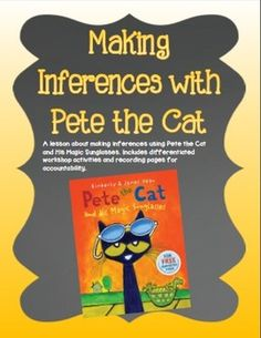 Making Inferences with Pete the Cat and His Magic Sunglasses