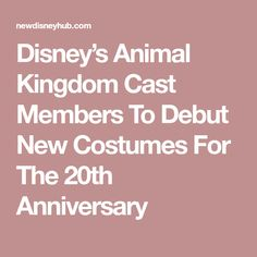 Disney's Animal Kingdom Cast Members To Debut New Costumes For The Anniversary Disney Hub, Cast Member, 20th Anniversary, Epcot, Magic Kingdom, Animal Kingdom, It Cast, Costumes, 20th Birthday