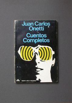 Juan Carlos Onetti: Cuentos completos