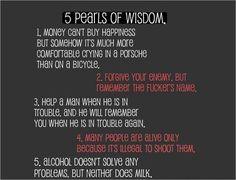 5 Pearls of wisdom! :D