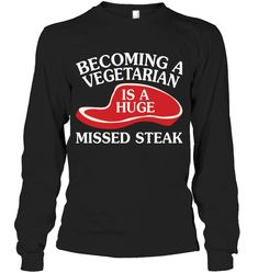 Becoming A Vegetarian Is A Huge Sassy Long Sleeve Outfit Women Funny Sayings Long Sleeve Womens